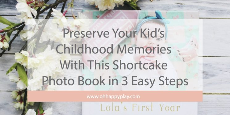 Preserve Your Kid's Childhood Memories With This Shortcake Photo Book in 3 Easy Steps
