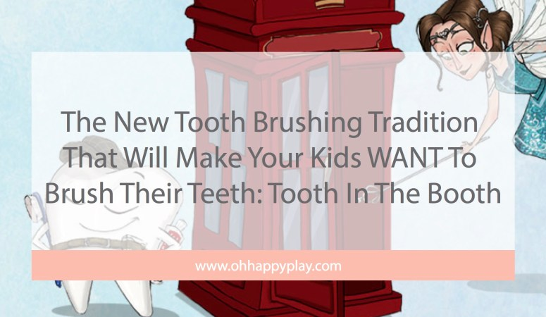 The New Tooth Brushing Tradition That Will Make Your Kids WANT To Brush Their Teeth: Tooth In The Booth