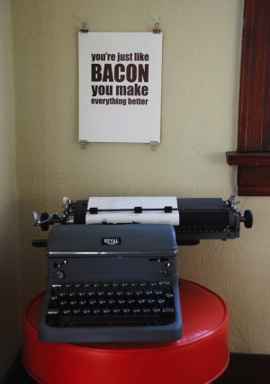 Richie Design Bacon Poster2 300x427 You Make Everything Better Letterpress Print