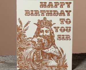 king of beer 300x243 Stationery A – Z: Birthday Cards for the Guys