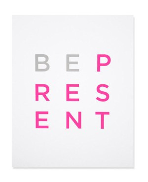 Shop Ampersand Be Present Print 300x369 Quick Pick: Shop Ampersand