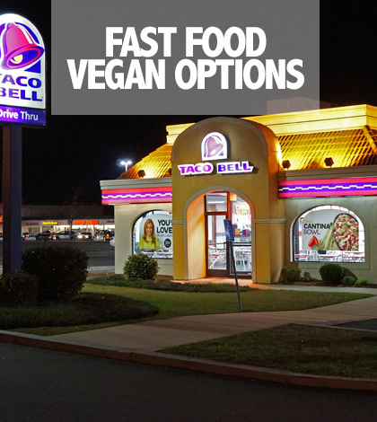 In A Rush? 11 Fast Food Restaurants With Vegan Options, Fast Food Vegan