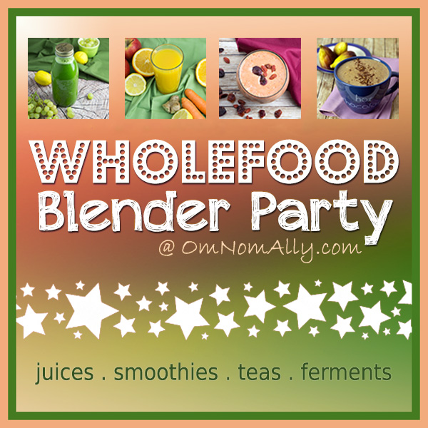 Wholefood Blender Party | Om Nom Ally