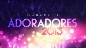 Congreso Adoradores 2013