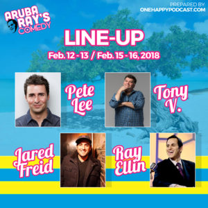 Aruba Ray's Comedy Lineup FEB12-13 and 15-16th 2018