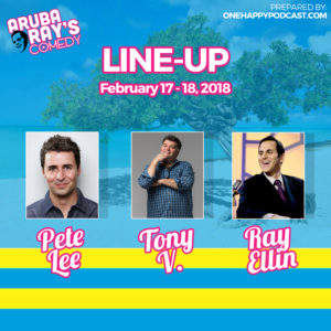 Aruba Ray's Comedy Lineup FEB17-18th 2018
