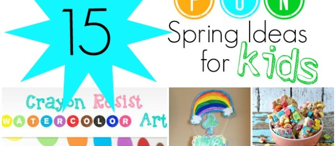 Spring Fun for Kids {15 Ideas!}