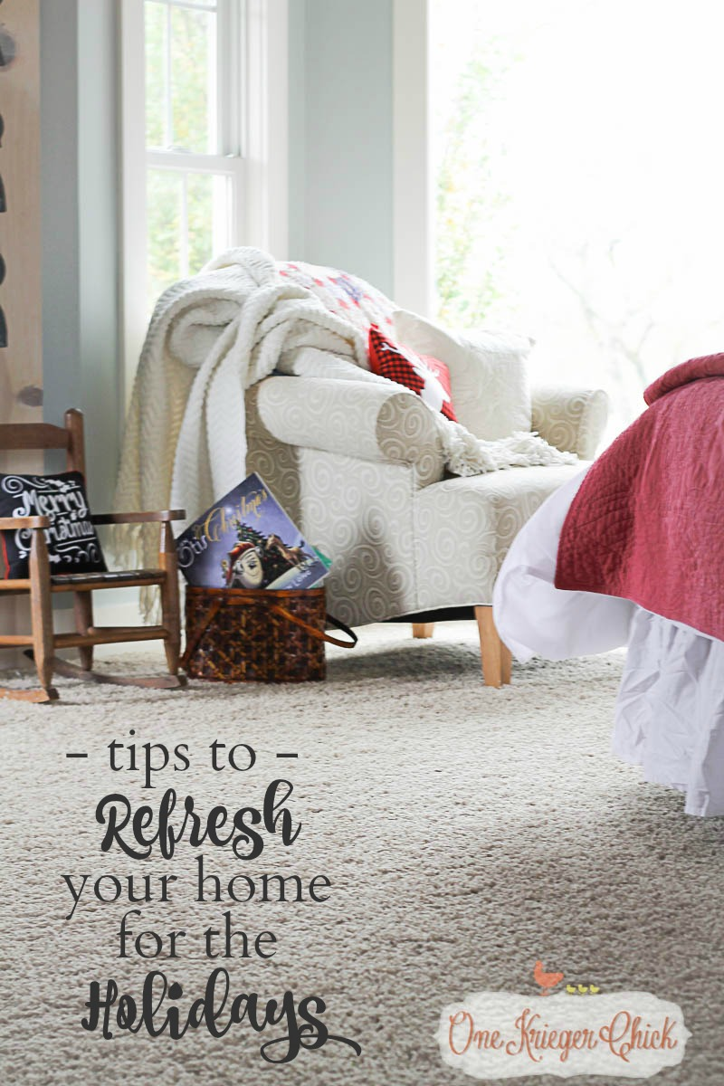 Tips for giving your home a Refresh for the Holidays- OneKriegerChick.com