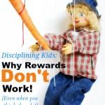 Disciplining Kids: Why Rewards Don't Work!