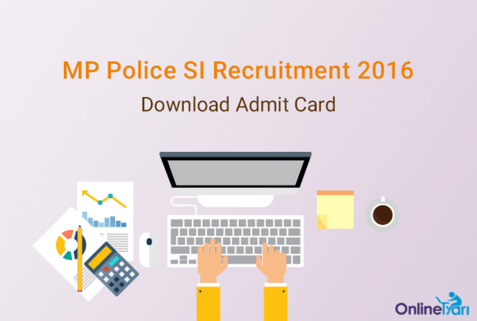 MP Police SI Admit Card 2016 | Download Call Letter