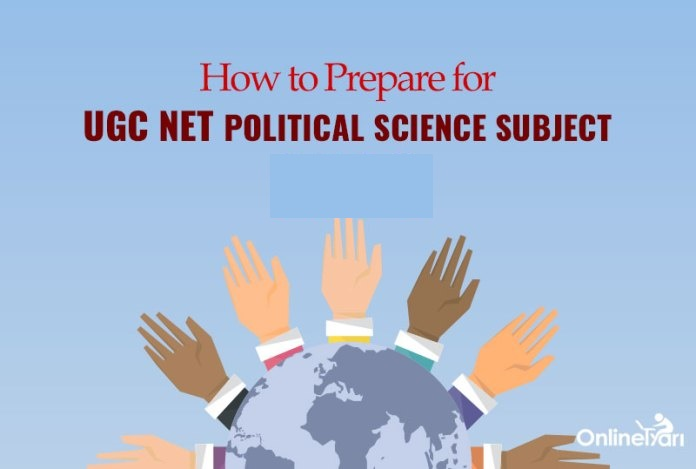 How to Prepare for UGC NET Political Science Subject 2017