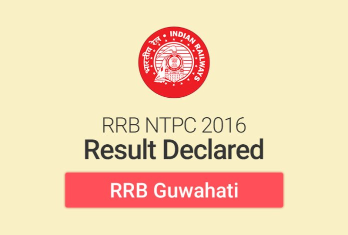RRB NTPC Result 2016 for Guwahati: Check Merit List