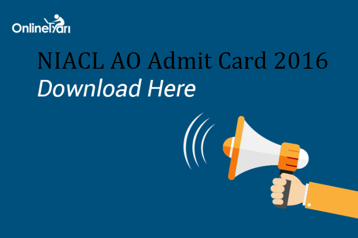 NIACL AO Admit Card 2016: Download Prelims Call Letter