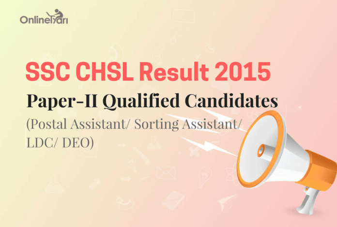 SSC CHSL Result 2015: LDC/ DEO Paper II Qualified Candidates
