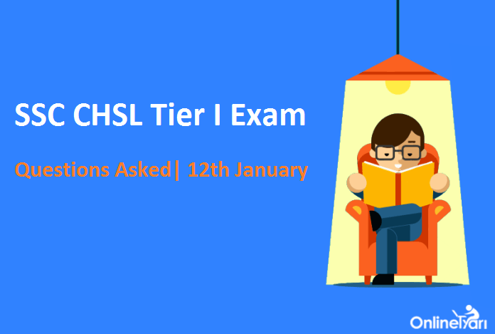 SSC CHSL 12th Jan Questions with Solutions (Actual Paper)