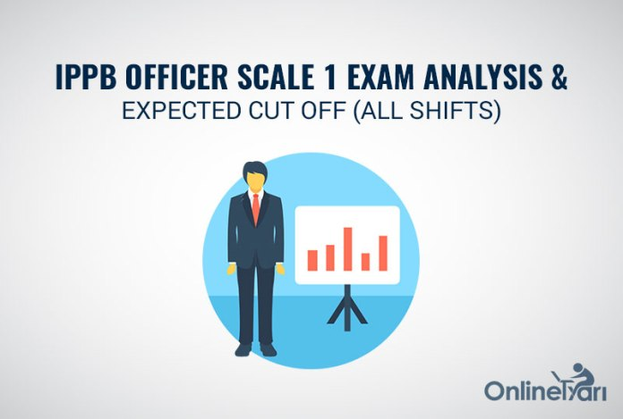 IPPB Officer Scale 1 Exam Analysis & Expected Cut off (All Shifts)