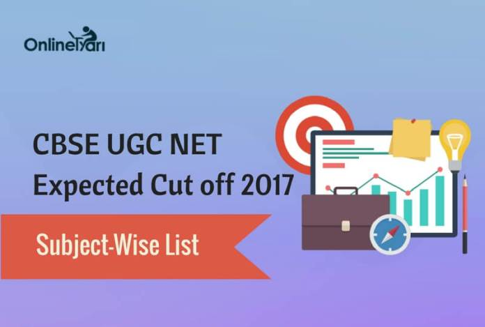 CBSE UGC NET Expected Cut off 2017: Subject-Wise List