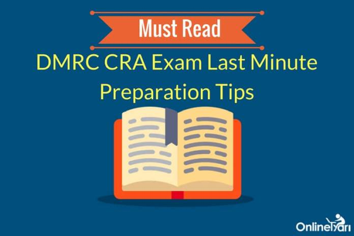 Must Read: Last Minute Preparation Tips for DMRC CRA Exam