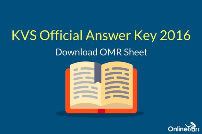 KVS PGT Answer Key 2016 Released: Download your OMR Sheet