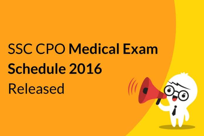 SSC CPO 2016 Medical Exam Schedule Out: Check here