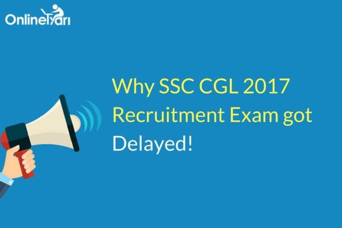 Why SSC CGL 2017 Recruitment Notification got Delayed