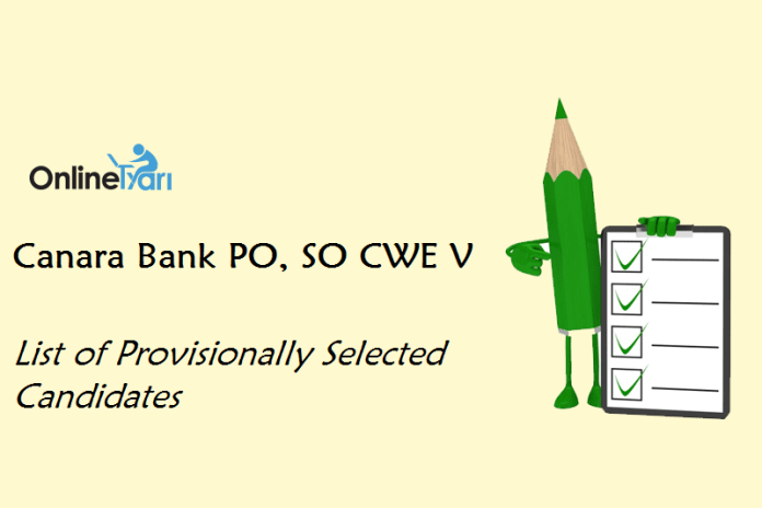 Canara Bank PO, SO CWE V: List of Provisionally Selected Candidates