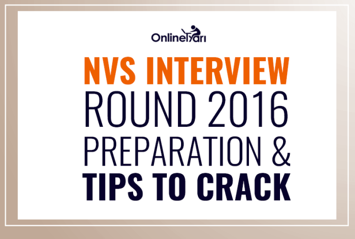 13 Killer Tips for NVS Interview Round 2016