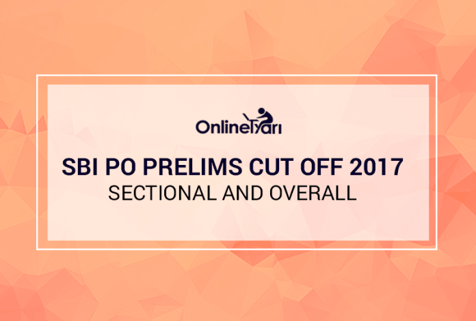 SBI PO Prelims Cut Off 2017: Sectional and Overall