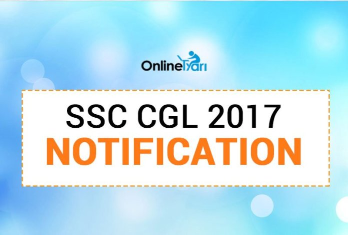 SSC CGL Notification 2017 Out: Here is all you need to know!