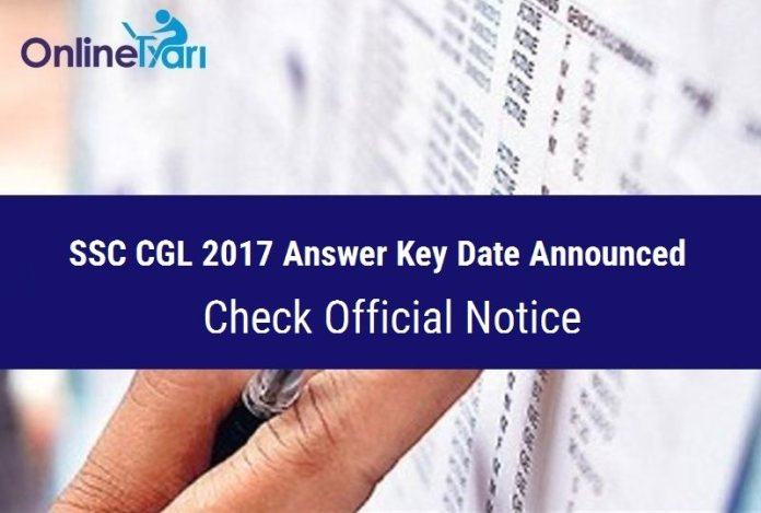 SSC CGL 2017 Answer Key Date Announced: Check Official Notice