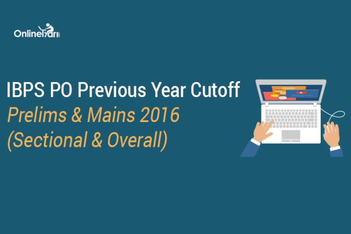IBPS PO Previous Year Cutoff: Prelims & Mains 2016 (Sectional & Overall)