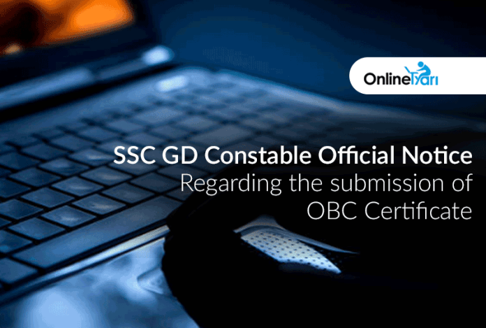 SSC GD Constable Official Notice regarding the submission of OBC Certificate
