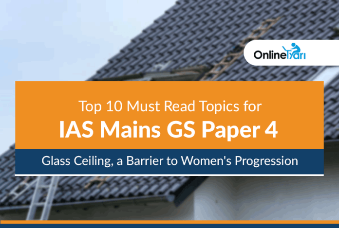 Top 10 Must Read Topics for IAS Mains GS Paper 4   Glass Ceiling, a Barrier to Women's Progression