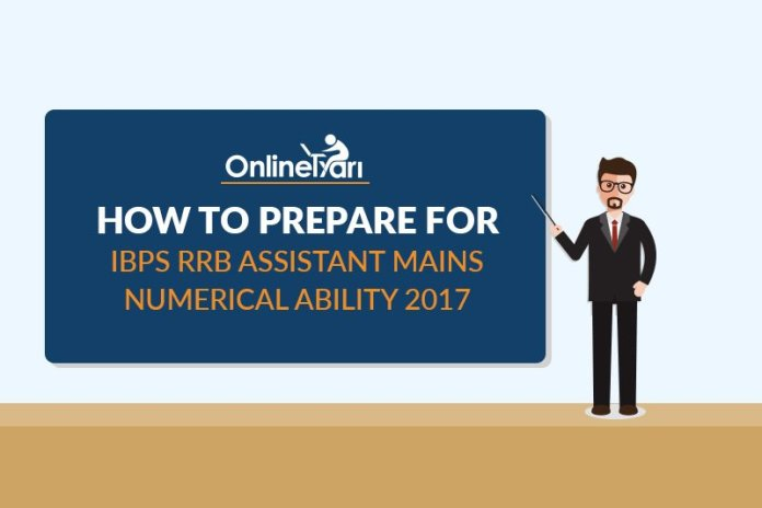 How to Prepare for IBPS RRB Assistant Mains Numerical Ability 2017
