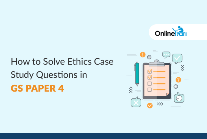 How to Solve Ethics Case Study Questions in GS Paper 4