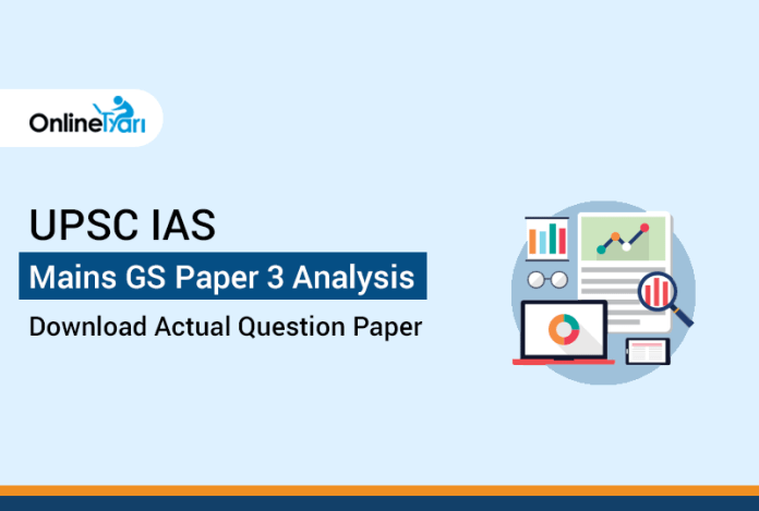 UPSC IAS Mains GS Paper 3 Analysis, Download Actual Question Paper