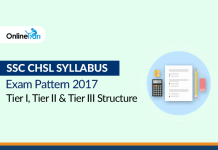 SSC CHSL Syllabus Exam Pattern 2017 | Tier I, Tier II & Tier III Structure