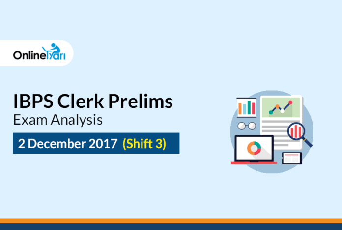 IBPS Clerk Prelims Exam Analysis: 2 December 2017 (Shift 3)