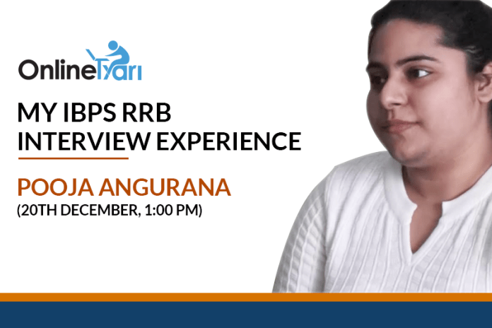 My IBPS RRB Interview Experience: Pooja Angurana (20th December, 1:00 PM)