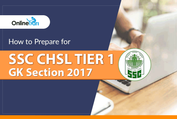 How to Prepare for SSC CHSL Tier 1 GK Section 2017