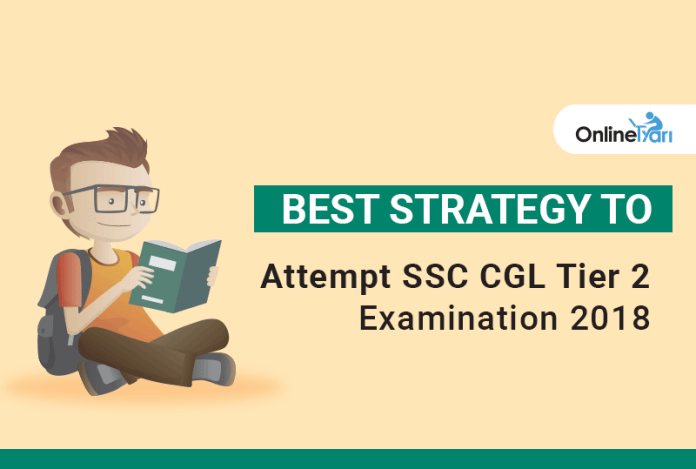 Best Strategy to Attempt SSC CGL Tier 2 Examination 2018