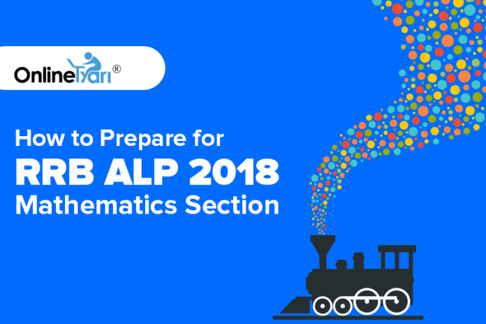 How to Prepare for RRB ALP Mathematics Section 2018