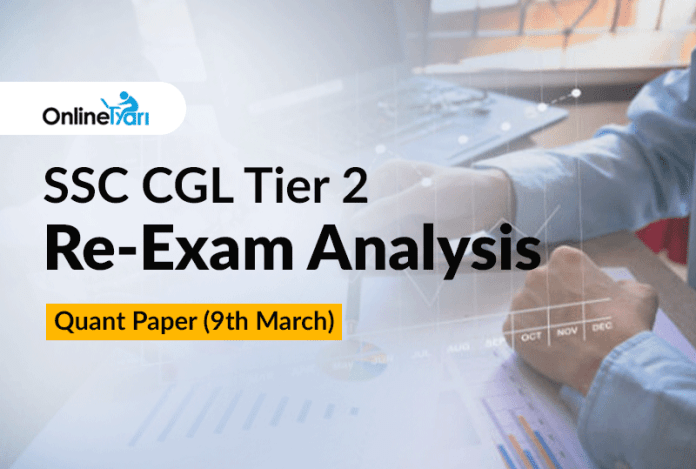 SSC CGL Tier 2 Re-Exam Analysis: Quant Paper (9th March)