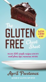 Win a copy of The Gluten-Free Cheat Sheet: Go G-Free in 30 Days or Less by April Peveteaux