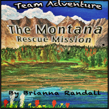 Team Adventure - The Montana Rescue Mission by Brianna Randall - juvenile fiction