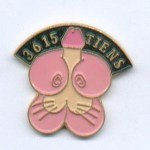 A lapel pin for the 3615 Tiens Minitel service.