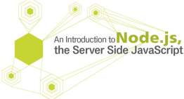 An Introduction to Node.js, the Server Side JavaScript