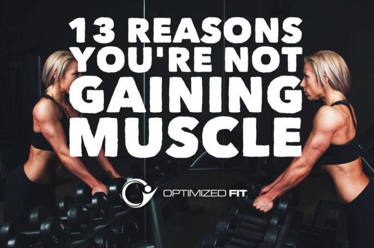 13 Reasons You're Not Gaining Muscle