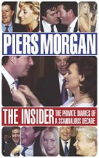 Piers Morgan's Diaries - The Insider