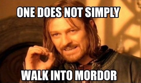 one-does-not-simply-walk-into-mordor